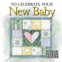 To Celebrate You New Baby by Helen Exley