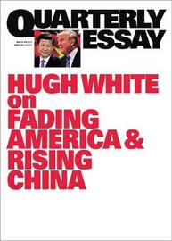 Without America: Australia in the New Asia: Quarterly Essay 68 by Hugh White image