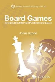 Board Games: Throughout The History And Multidimensional Spaces by Jorma Kyppo