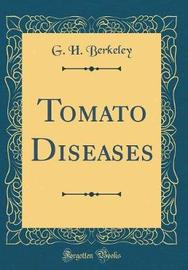 Tomato Diseases (Classic Reprint) by G H Berkeley image