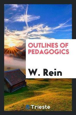 Outlines of Pedagogics by W. Rein image