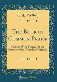 The Book of Common Praise by C E Willing image