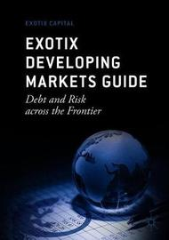 Exotix Developing Markets Guide by Exotix Capital