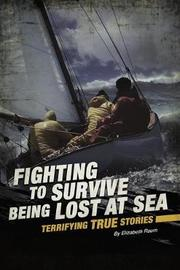 Fighting to Survive Being Lost at Sea by Elizabeth Raum