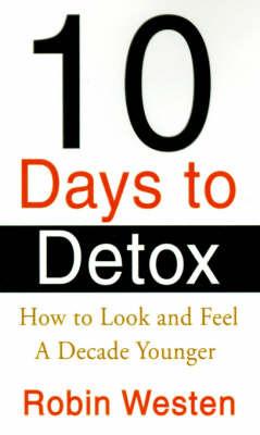 Ten Days to Detox by Robin Westen image