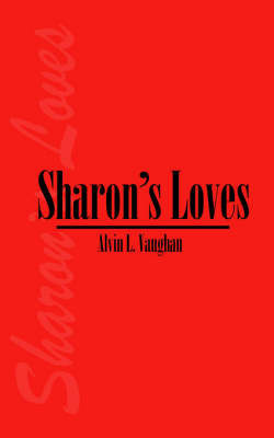 Sharon's Loves by Alvin , L. Vaughan