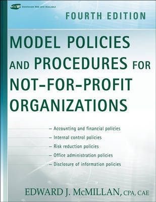 Model Policies and Procedures for Not-for-Profit Organizations by Edward J McMillan