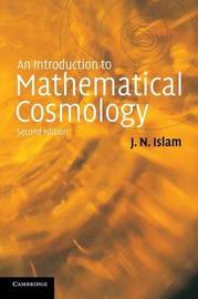 An Introduction to Mathematical Cosmology by J N Islam