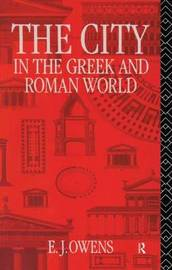 The City in the Greek and Roman World by E.J. Owens image