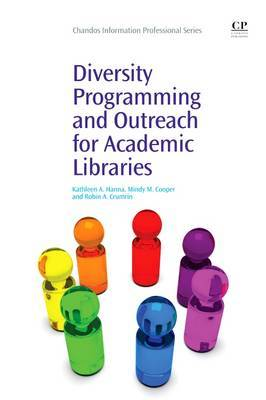 Diversity Programming and Outreach for Academic Libraries by Kathleen Hanna