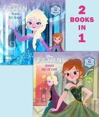 Frozen: Anna's Act of Love/Elsa's Icy Magic by Rh Disney