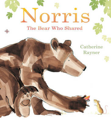 Norris, the Bear Who Shared by Catherine Rayner image