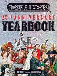 Horrible Histories 25th Anniversary Yearbook by Terry Deary