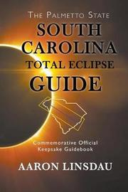 South Carolina Total Eclipse Guide by Aaron Linsdau