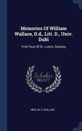 Memories of William Wallace, D.D., Litt. D., Univ. Dubl image