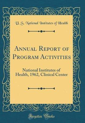 Annual Report of Program Activities by U S National Institutes of Health