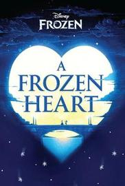 Disney Frozen A Frozen Heart by Elizabeth Rudnick image