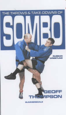 The Throws and Takedowns of Sombo Russian Wrestling by Geoff Thompson image