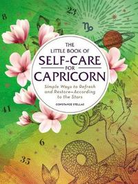The Little Book of Self-Care for Capricorn by Constance Stellas