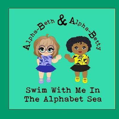 Swim With Me In The Alphabet Sea by Jude Carriker Gentry