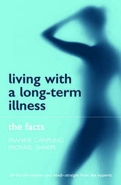 Living with a Long-term Illness: The Facts by Frankie Campling