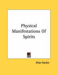 Physical Manifestations of Spirits by Allan Kardec