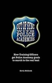 Out of Synch with Police Academies by Kevin McGrath image
