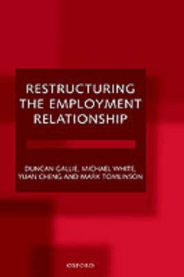 Restructuring the Employment Relationship by Duncan Gallie