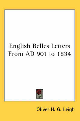 English Belles Letters From AD 901 to 1834