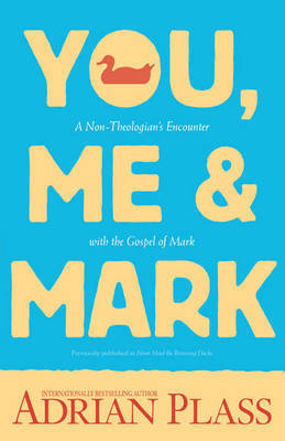 You, Me, and Mark by Adrian Plass