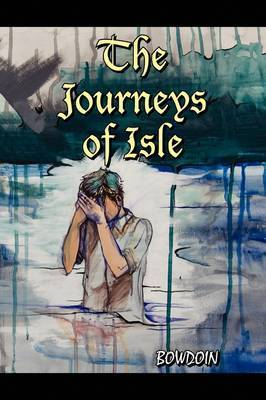 The Journeys of Isle by Bowdoin