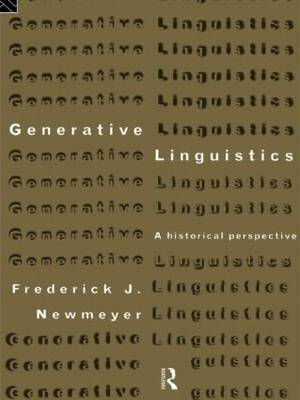 Generative Linguistics by Frederick J Newmeyer