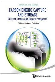 Carbon Dioxide Capture And Storage: Current Status And Future Prospects by Shin-Ichi Nakao
