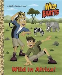 LGB Wild In Africa! (Wild Kratts) by Chris Kratt