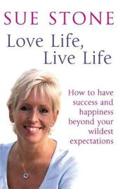 Love Life, Live Life by Sue Stone image