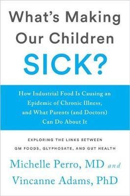What's Making Our Children Sick? by Dr. Michelle Perro