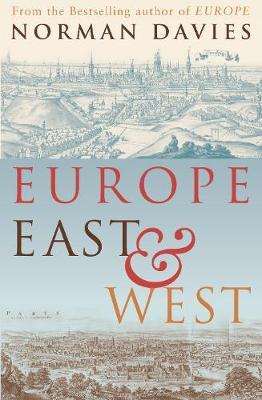 Europe East And West by Norman Davies image