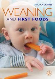 Weaning and First Food by Nicola Graimes