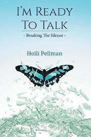 I'm Ready to Talk by Holli Pellman