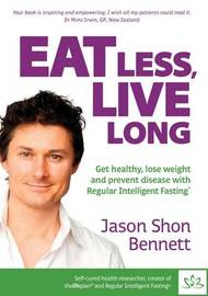 Eat Less, Live Long by Jason Shon Bennett