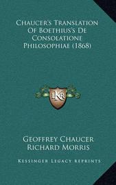 Chaucer's Translation of Boethius's de Consolatione Philosophiae (1868) by Geoffrey Chaucer