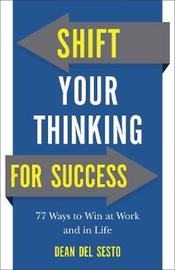 Shift Your Thinking for Success by Dean Del Sesto