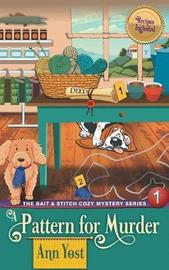 A Pattern for Murder (the Bait & Stitch Cozy Mystery Series, Book 1) by Ann Yost image