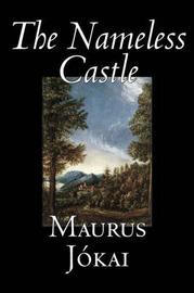 The Nameless Castle by Maurus Jokai image