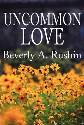 Uncommon Love by Beverly A Rushin image