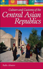 Culture and Customs of the Central Asian Republics by Rafis Abazov image