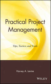 Practical Project Management by Harvey A Levine