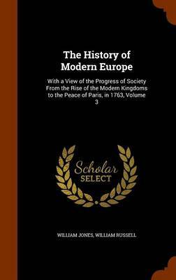 The History of Modern Europe by William Jones