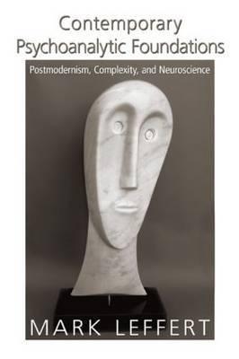 Contemporary Psychoanalytic Foundations by Mark Leffert