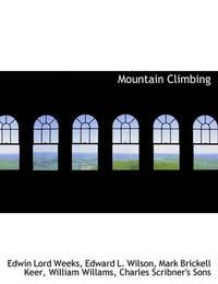Mountain Climbing by Edwin Lord Weeks